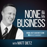 Matt Dietz - None of my Business