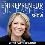 Patti Keating - The Entrepreneur Unleashed